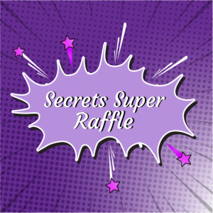 Secrets Super Raffle